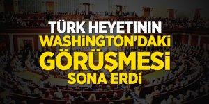 Türk heyetinin Washington'daki görüşmesi sona erdi