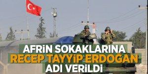 Afrin sokaklarına Recep Tayyip Erdoğan adı verildi