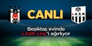 Beşiktaş evinde Lask Linz ile karşılaşıyor -CANLI-