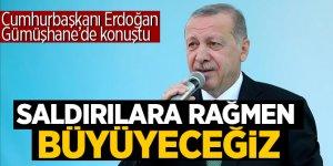 Recep Tayyip Erdoğan: Saldırılara rağmen  büyüyeceğiz