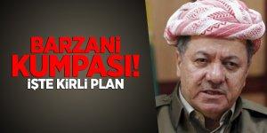 Barzani kumpası!
