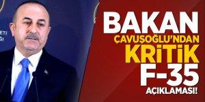 Bakan Çavuşoğlu'ndan kritik F-35 açıklaması!
