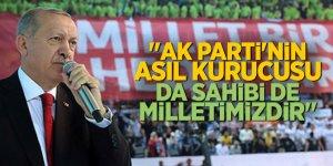 Erdoğan: Ak parti'nin asıl kurucusu da sahibi de milletimizdir