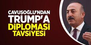 Çavuşoğlu'ndan Trump'a diplomasi tavsiyesi