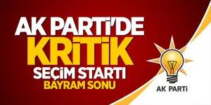 AK Parti'de kritik seçim startı bayram sonu