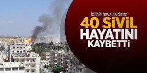 İdlib'e hava saldırısı: 40 sivil hayatını kaybetti