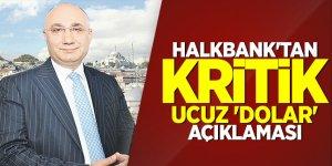 Halkbank'tan kritik ucuz 'Dolar' açıklaması