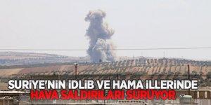 İdlib ve Hama illerinde hava saldırıları sürüyor!