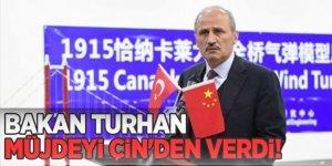 Bakan Turhan Müjdeyi Çin'den verdi!