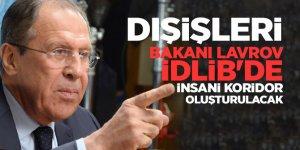 Dışişleri Bakanı Lavrov: İdlib'de insani koridor oluşturulacak
