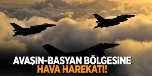 Avaşin-Basyan bölgesine hava harekatı!