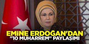 Son dakika...Emine Erdoğan'dan '10 Muharrem' paylaşımı!