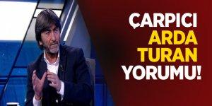 Rıdvan Dilmen'den çarpıcı Arda Turan yorumu!
