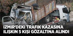 İzmir'deki trafik kazasına ilişkin 5 kişi gözaltına alındı