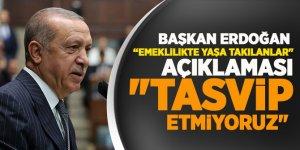 Erdoğan: Erken emekliliği sosyal güvenlik sistemimizde tasvip etmiyoruz