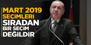 Ertdoğan: Mart 2019 seçimleri sıradan bir seçim değildir