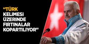Yıldırım: Türk kelimesi üzerinde fırtınalar kopartılıyor