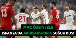 İspanya'da Akhisarspor'a soğuk duş! Sevilla Akhisarspor maç özeti izle