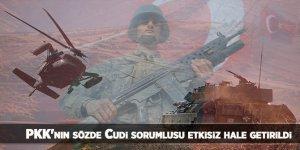 PKK'nın sözde Cudi sorumlusu etkisiz hale getirildi