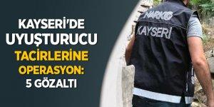Kayseri'de uyuşturucu tacirlerine operasyon: 5 gözaltı