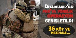 Diyarbakır'da pkk'ya yönelik operasyon genişletildi! 36 köy ve mezrada