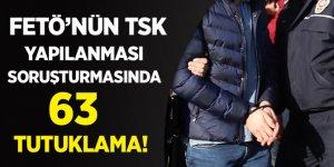FETÖ'nün TSK yapılanması soruşturmasında 63 tutuklama