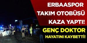 Erbaaspor takım otobüsü kaza yaptı!  Genç doktor hayatını kaybetti