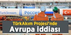 TürkAkım projesinde Avrupa iddiası