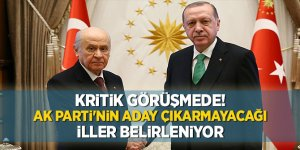 Kritik görüşmede! AK Parti'nin aday çıkarmayacağı iller belirleniyor