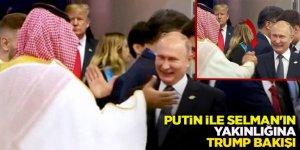 Putin ile Selman'ın yakınlığına Trump bakışı