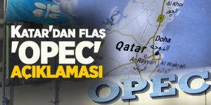 Katar'dan flaş 'OPEC' açıklaması