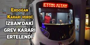 Erdoğan Kararı verdi: İZBAN'daki grev kararı ertelendi