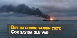 Dev iki gemide yangın çıktı:  Çok sayıda ölü var