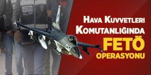 Hava Kuvvetleri'nde FETÖ operasyonu: 14 gözaltı kararı