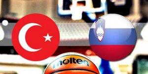 Türkiye Slovenya basket maçı ne zaman saat kaçta hangi kanalda?