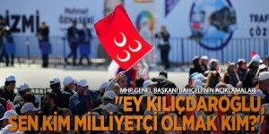 """Devlet Bahçeli """"Ey Kılıçdaroğlu, sen kim milliyetçi olmak kim?""""!"""