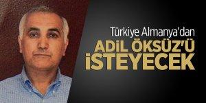 Türkiye Almanya'dan FETÖ'cü Adil Öksüz'ü isteyecek