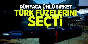 Dünyaca ünlü şirket Türk füzelerini seçti