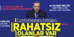 Cumhurbaşkanı Erdoğan: Rahatsız olanlar var