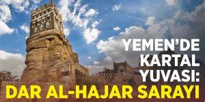 Yemen'de kartal yuvası: Dar Al-Hajar Sarayı