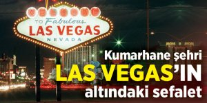 Kumarhaneler şehri Las Vegas'ın yeraltındaki sefaleti...