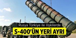 Rusya Türkiye ile ilişkilerde S-400'ün yeri ayrı