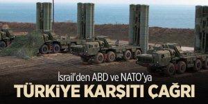 İsrail'den ABD ve NATO'ya Türkiye karşıtı çağrı