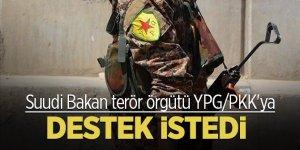 Suudi Bakan terör örgütü YPG/PKK'ya destek istedi