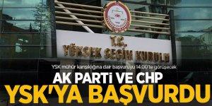 AK Parti ve CHP'den mühür başvurusu! YSK'ye başvurdular