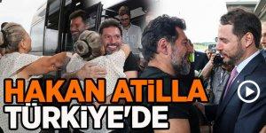 Hakan Atilla 32 ay sonra  Türkiye'de