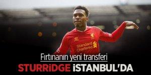 Fırtınanın yeni transferi Sturridge İstanbul'da