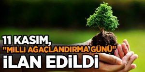 Erdoğan 11 Kasım'ı 'Milli Ağaçlandırma Günü' ilan etti