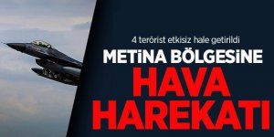 Metina bölgesine hava harekatı: 4 terörist etkisiz hale getirildi