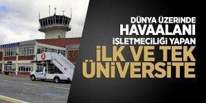 Dünya üzerinde havaalanı işletmeciliği yapan ilk ve tek üniversite